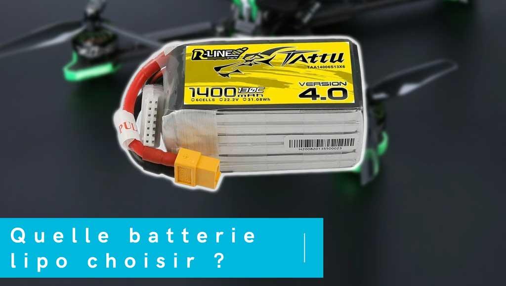 quelle batterie lipo choisisr pour son drone fpv