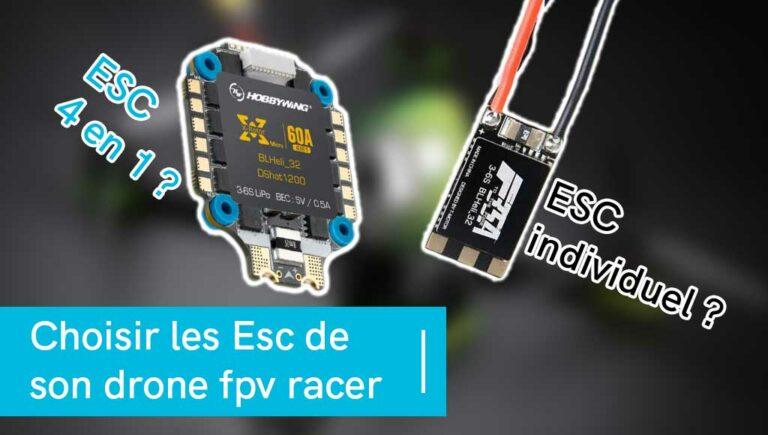 Choisir les ESC drone fpv racer