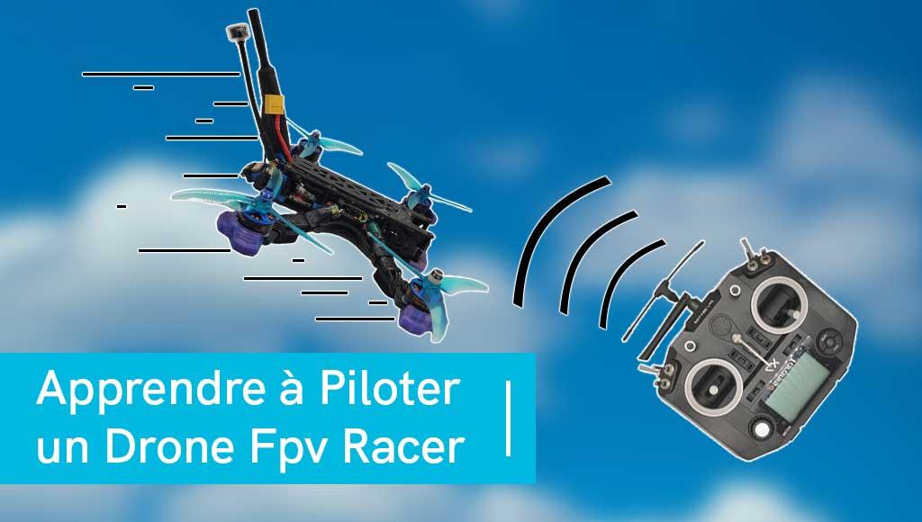 apprendre à piloter un drone fpv racer